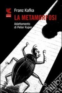 La metamorfosi libro di Kafka Franz - Kuper Peter