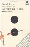 L'Aritmetica di Cupido. Matematica e letteratura libro