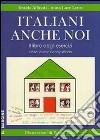 Italiani anche noi. Il libro degli esercizi libro