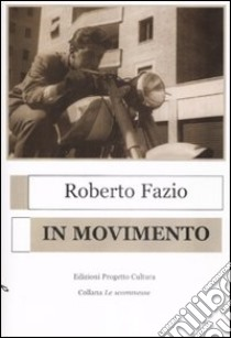 In movimento libro di Fazio Roberto