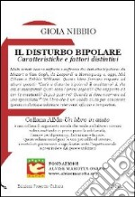 Il disturbo bipolare. Caratteristichee fattori distintivi libro di Nibbio Gioia