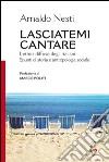 Lasciatemi cantare. L'ethos diffuso degli italiani. Spunti di storia e antropologia sociale