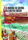 La marina da guerra dell'antica Grecia 500-322 a. C.