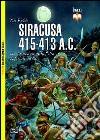 Siracusa 415-413 a. C. La distruzione della flotta imperiale ateniese libro
