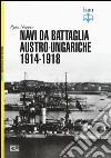 Navi da battaglia austro-ungariche 1914-1918 libro
