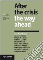 After the crisis. The way ahead libro di Fitoussi Jean-Paul