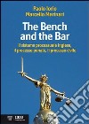 The bench and the bar. Il sistema processuale inglese, il processo penale, il processo civile libro