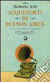 Acqueforti di Buenos Aires libro