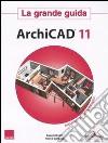 ArchiCAD 11. La grande guida. Con CD-ROM libro