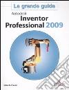 Autodesk Inventor Professional 2009. La grande guida. Con CD-ROM libro