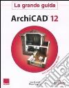 ArchiCAD 12. La grande guida. Con DVD-ROM libro