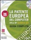 La patente europea del computer. Office XP. Syllabus 5.0. Guida completa. Con CD-ROM libro