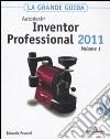 Autodesk Inventor Professional 2011. La grande guida. Con CD-ROM libro