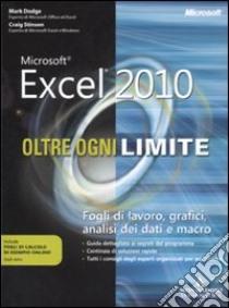 Microsoft Excel 2010. Oltre ogni limite libro di Dodge Mark - Stinson Craig
