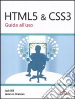 HTML 5 & CSS 3. Guida all'uso libro
