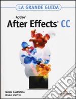 Adobe after effects CC. La grande guida