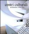 Centri culturali. Architetture 1990-2011 libro