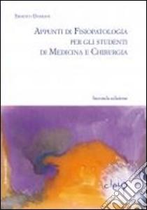 Appunti di fisiopatologia generale per gli studenti di medicina e chirurgia libro di Damiani Ernesto