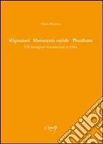 Migrazioni mutamento sociale pluralismo. Gli immigrati musulmani in Italia libro