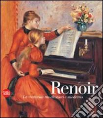 Pierre Auguste Renoir. Tradizione e innovazione libro di Adler Kathleen