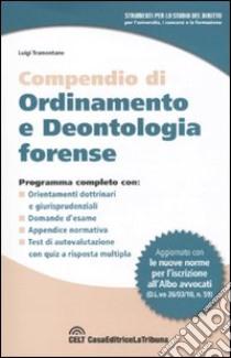 Compendio di ordinamento e deontologia forense libro di Tramontano Luigi