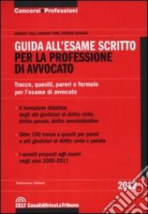 Guida all'esame scritto per la professione di avvocato libro di Colli Fabrizio - Ferri Fabrizio - Gennari Stefano