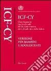 ICF-CY. Classificazione internazionale del funzionamento, della disabilità e della salute. Versione per bambini e adolescenti libro