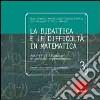 La didattica e le difficoltà in matematica. Analisi di situazioni di mancato apprendimento libro