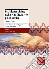 Problem solving nella riabilitazione psichiatrica. Guida pratica libro
