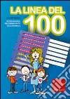 La linea del 100. Metodo analogico per l'apprendimento della matematica. Con strumento libro
