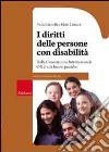 I Diritti della persona con disabilità. Dalla convenzione internazionale ONU alle buone pratiche libro