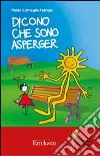 Dicono che sono Asperger libro