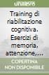 Training di riabilitazione cognitiva. Esercizi di memoria, attenzione, concentrazione e stimolazione cognitiva dopo una lesione cerebrale. Kit. Con CD-ROM libro