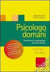 Psicologo domani. Manuale per la preparazione all'esame di Stato (1) libro di Kaneklin Cesare - Gozzoli Caterina
