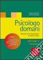 Psicologo domani. Manuale per la preparazione all'esame di Stato (2) libro