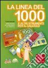 La linea del 1000 e altri strumenti per la matematica. Metodo analogico per l'apprendimento di: numeri fino a 1000, divisori, frazioni, equivalenze, tabelline libro