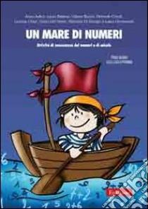 Un Mare di numeri. Attività di conoscenza dei numeri e di calcolo per il primo ciclo della scuola primaria libro di Judica Anna