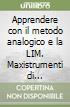 Apprendere con il metodo analogico e la LIM. Maxistrumenti di matematica per la scuola primaria. Con CD-ROM libro