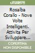Nove volte intelligenti. Attivit� per sviluppare le intelligenze multiple