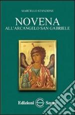 Novena all'arcangelo San Gabriele libro