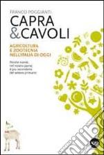 Capra & cavoli. Agricoltura e zootecnica nell'Italia di oggi. Perché niente, nel nostro paese, è più secondario del settore primario libro
