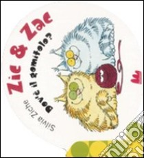 Zic & Zac. Dov'è il gomitolo libro di Ziche Silvia