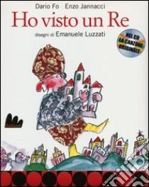 Ho visto un re. Con CD Audio libro di Fo Dario - Jannacci Enzo - Luzzati Emanuele
