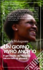 Un giorno vivr anch'io. Il genocidio del Rwanda raccontato ai giovani libro di Mukagasana Yolande