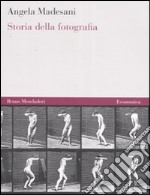 Storia della fotografia libro di Madesani Angela