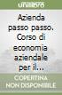 Azienda passo passo. Corso di economia aziendale per il biennio (1) libro