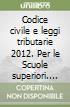 CODICE CIVILE E LEGGI TRIBUTARIE 2012
