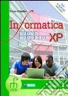 INFORMATICA SENZA PROBLEMI XP VOLUME UNICO (U) libro