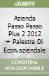 AZIENDA PASSO PASSO PLUS 2 2012 + PALESTRA DI ECON.AZIENDALE