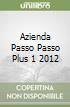 AZIENDA PASSO PASSO PLUS 1 2012 libro